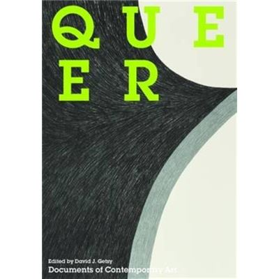 Queer (Documents Of Contemporary Art) (Paperback)