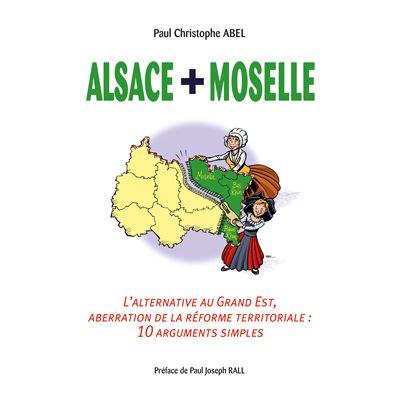 Alsace + Moselle l'alternative au Grand Est