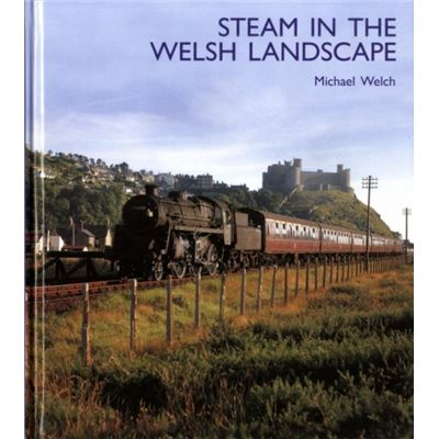 Steam In The Welsh Landscape (Hardcover)