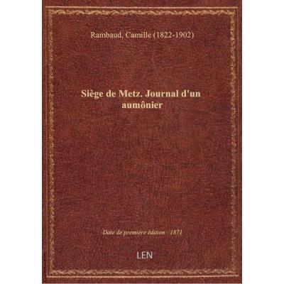 Siège de Metz. Journal d'un aumônier (Deuxième édition) / par l'abbé Camille Rambaud : avec une préf