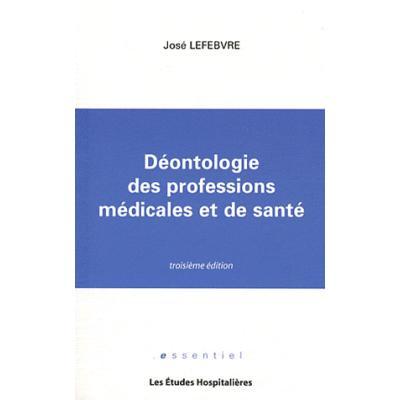 Déontologie des professions médicales et de santé. 3e édition