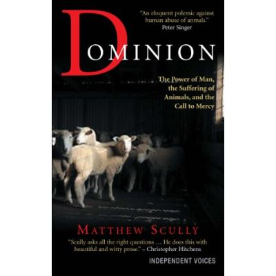 Dominion: The Power of Man, the Suffering of Animals, and the Call to Mercy - [Version Originale]