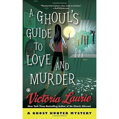 Ghoul's Guide to Love and Murder, A : A Ghost Hunter Mystery - [Version Originale]
