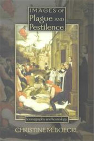 Images of Plague and Pestilence, Sixteenth Century Essays & Studies, 53