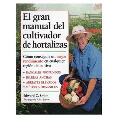 El Gran Manual Del Cultivador De Hortalizas - [Livre en VO]