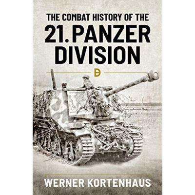 The Combat History of 21st Panzer Division 1943-45 - [Livre en VO]