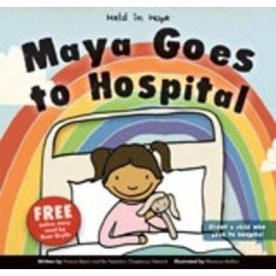 Maya Goes to Hospital (Held in Hope)
