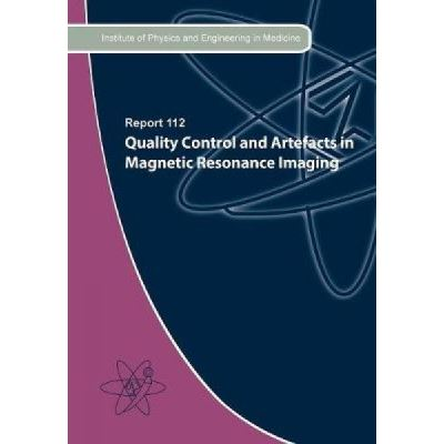 Quality Control and Artefacts in Magnetic Resonance Imaging - [Version Originale]