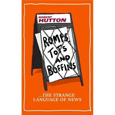 Romps, Tots and Boffins: The Strange Language of News
