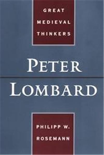 Peter Lombard, Great Medieval Thinkers