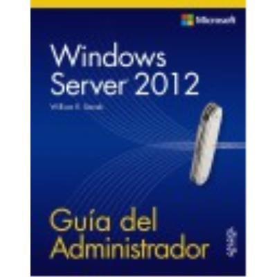 Windows Server 2012. Guía Del Administrador - William R. Stanek