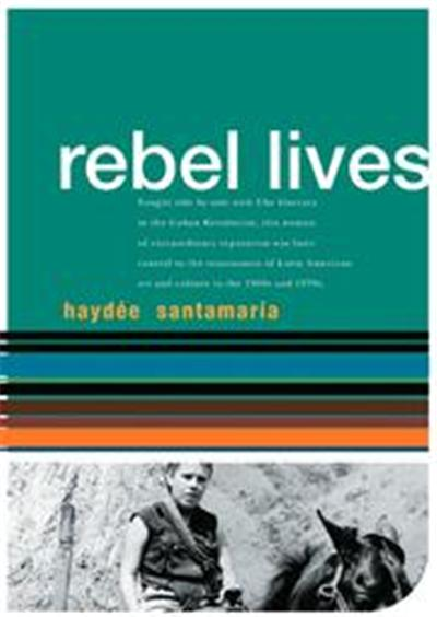 Haydee Santamaria, Rebel Lives