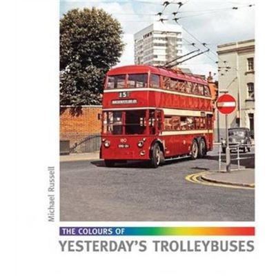 The Colours Of Yesterday'S Trolleybuses (Hardcover)