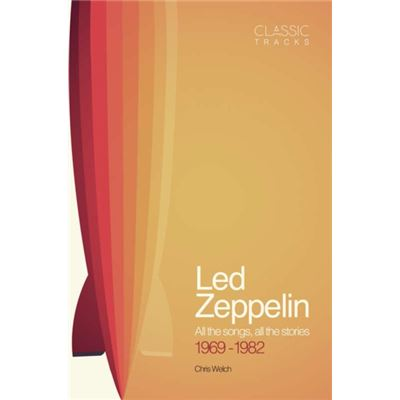 Led Zeppelin Stories Behind The Songs