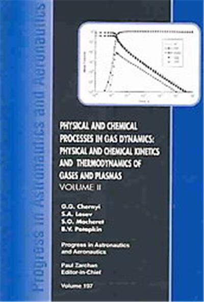 Physical and Chemical Processes in Gas Dynamics, Progress in Astronautics and Aeronautics Series