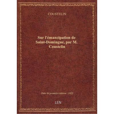 Sur l'émancipation de Saint-Domingue, par M. Coustelin
