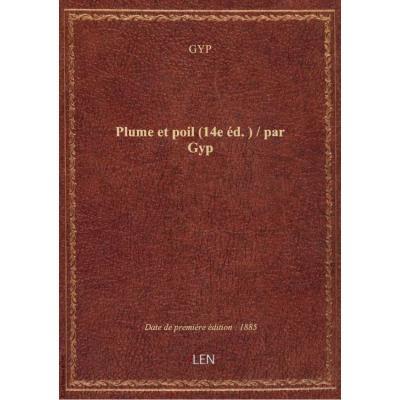 Plume et poil (14e éd.) / par Gyp