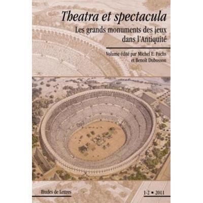 Theatra Et Spectacula , Les Grands Monuments Des Jeux Dans L'Antiquité