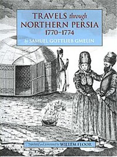 Travels Through Northern Persia 1770-1774