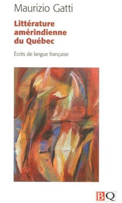 littérature amérindienne du Québec (édition 2009), écrits en langue française