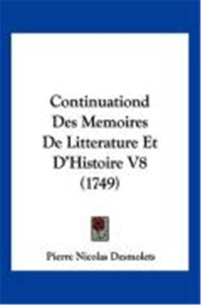 Continuationd Des Memoires de Litterature Et D'Histoire V8 (1749)
