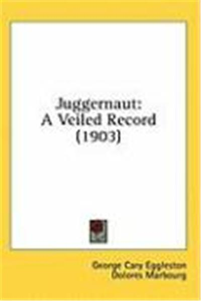 Juggernaut: A Veiled Record (1903)