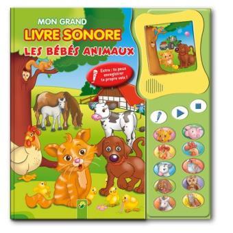 Mon Grand Livre Sonore Les Bebes Animaux