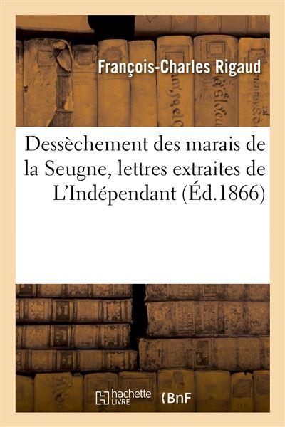 Dessèchement des marais de la Seugne, lettres extraites de L'Indépendant