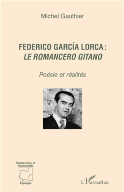 Federico Garcia Lorca : le romancero gitano