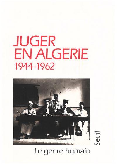 Le Genre humain, n° 32. Juger en Algérie (1944-1962)