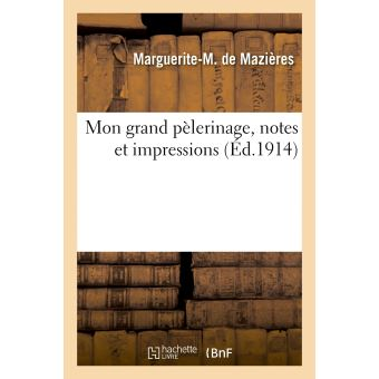 Mon grand pèlerinage, notes et impressions