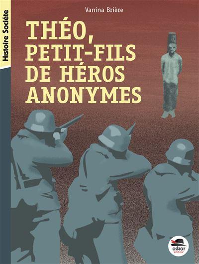 Théo, petit-fils de héros anonymes