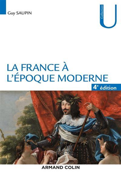 La France à l'époque moderne - 4e éd. - 9782200629397 - 16,99 €