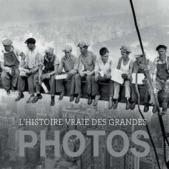 L Histoire Vraie Des Grandes Photos