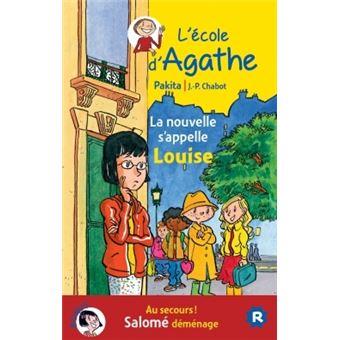 L'école d'AgatheLa nouvelle s'appelle Louise / Au secours Salomé déménage !