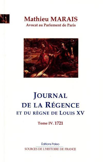 Journal de la régence et du règne de Louis XV