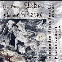 Guillaume Lekeu: Sonate en Sol Majeur - Gabriel Pierné: Sonate en Ré Majeur opus 36