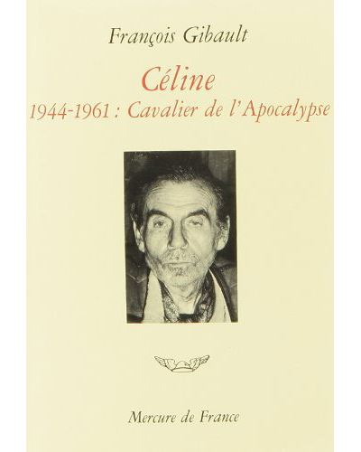 Céline (Tome 3-1944-1961. Cavalier de l'Apocalypse)
