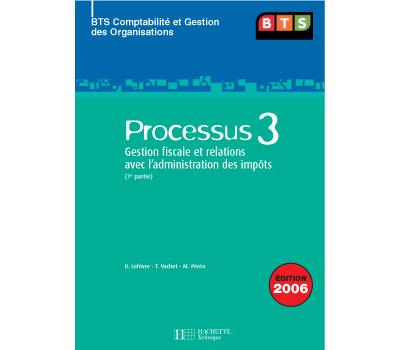 Processus 3 Bts Cgo (1E Partie)- Livre Eleve - Edition 2006