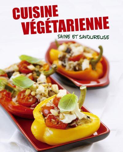 Cuisine Vegetarienne Saine Et Savoureuse Relie Collectif