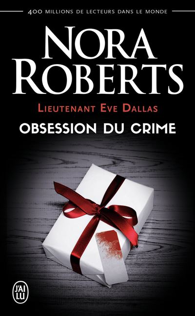 Lieutenant Eve Dallas - Tome 40 : Obsession du crime