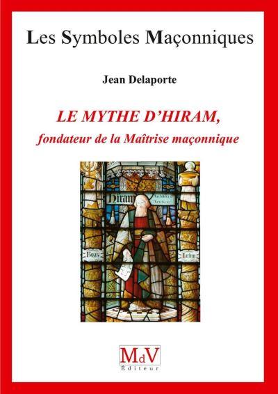 Le mythe d'Hiram, fondateur de la maîtrise maçonnique - 9782355992773 - 6,49 €