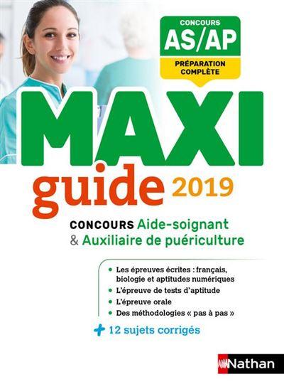 Le Maxi guide AS/AP - Concours aide-soignant et auxiliaire de puériculture - 2019 - Format - EPub 3 - 9782098127104 - 21,99 €
