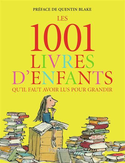 Les 1001 Livres D Enfants Qu Il Faut Avoir Lus Pour Grandir