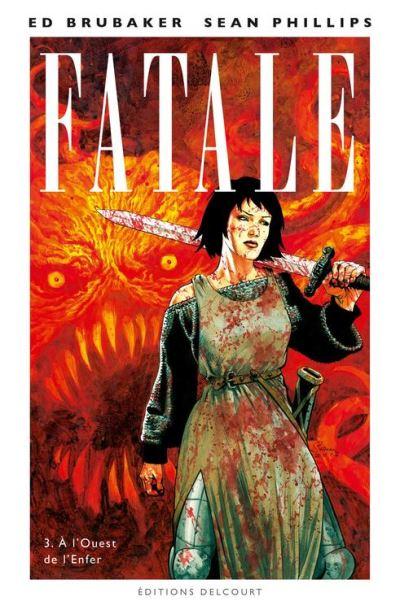 Fatale T03 - A l'Ouest de l'Enfer - 9782756063270 - 9,99 €