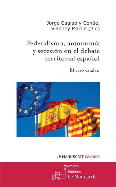 Federalismo, autonomía y soberanía en el debate territorial español