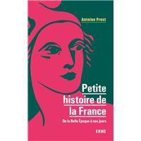 Petite histoire de la France - 8e éd. - De la Belle Epoque à nos jours
