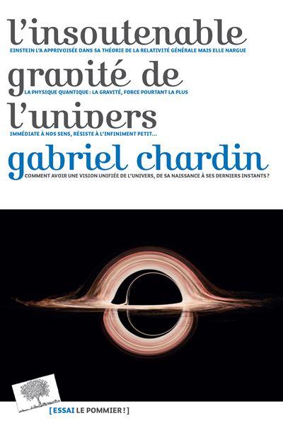L'insoutenable gravité de l'Univers (Essais & Documents)