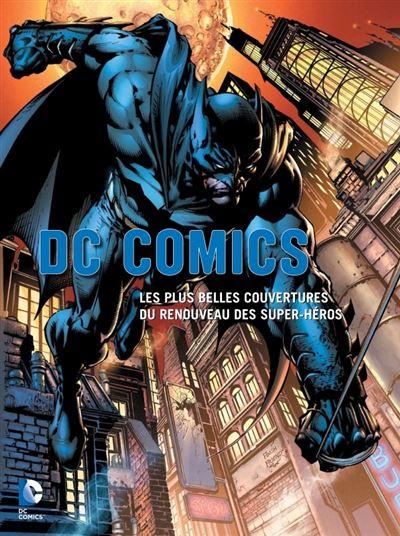 Dc comics, les plus belles couvertures du renouveau des super-heros