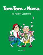 Tom-Tom et Nana - Tom-Tom et Nana, Ici radio casserole T11
